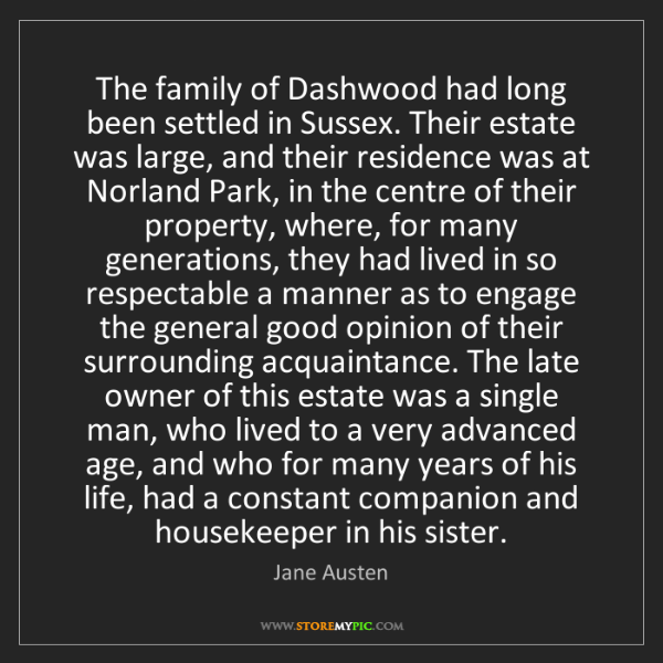 Jane Austen: The family of Dashwood had long been settled in Sussex....