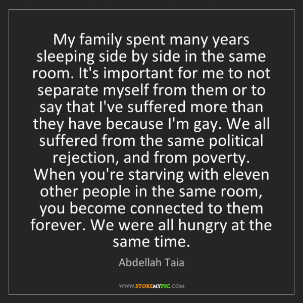 Abdellah Taia: My family spent many years sleeping side by side in the...