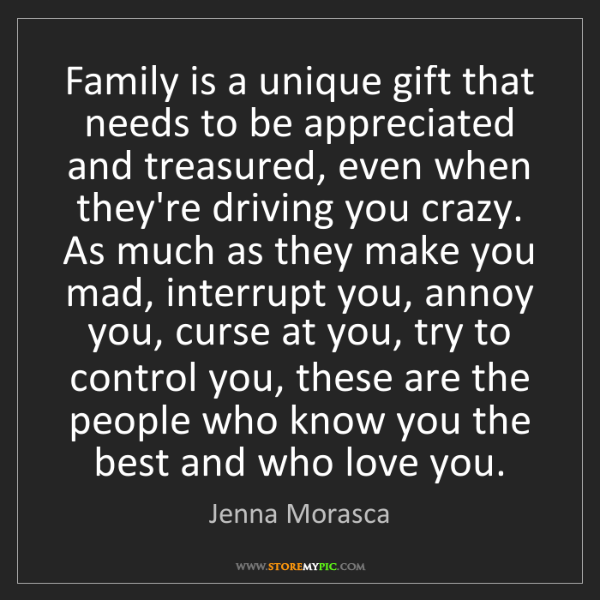 Jenna Morasca: Family is a unique gift that needs to be appreciated...