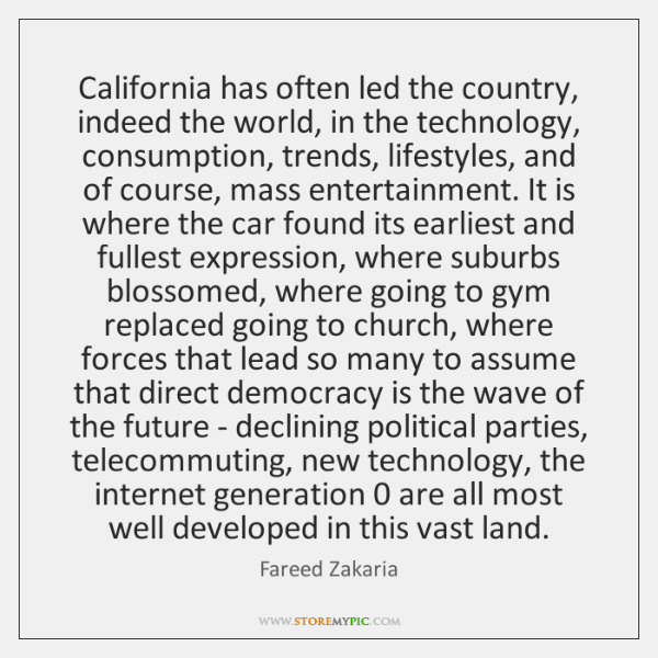 California has often led the country, indeed the world, in the technology, ...