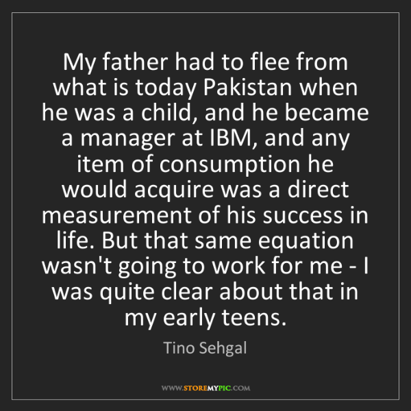 Tino Sehgal: My father had to flee from what is today Pakistan when...
