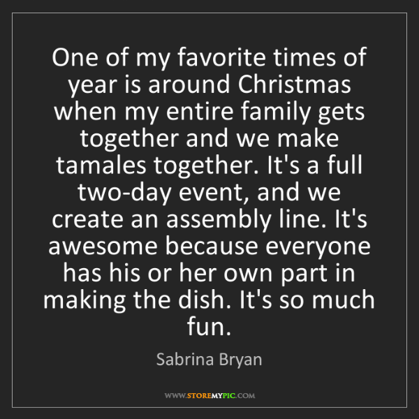 Sabrina Bryan: One of my favorite times of year is around Christmas...