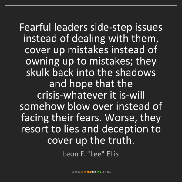 """Leon F. """"Lee"""" Ellis: Fearful leaders side-step issues instead of dealing with..."""