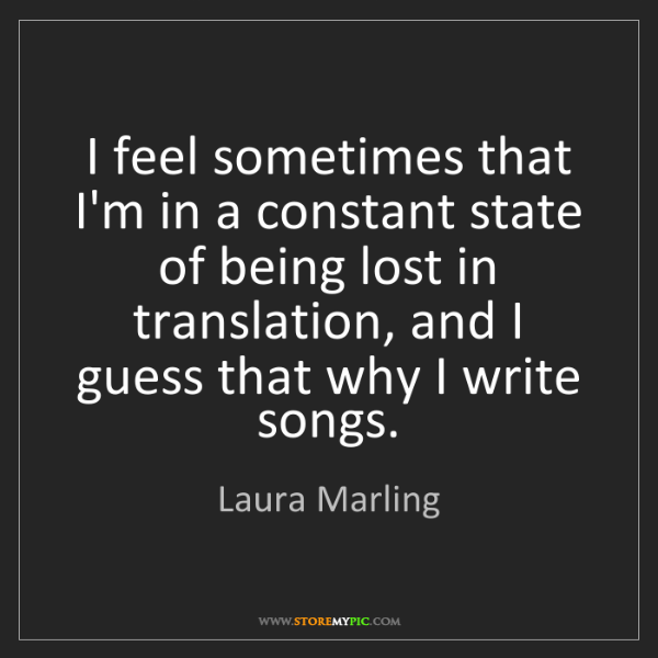 Laura Marling: I feel sometimes that I'm in a constant state of being...