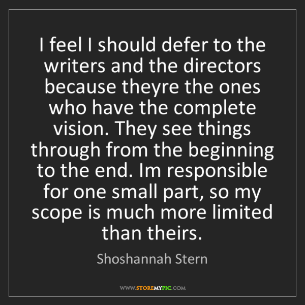 Shoshannah Stern: I feel I should defer to the writers and the directors...