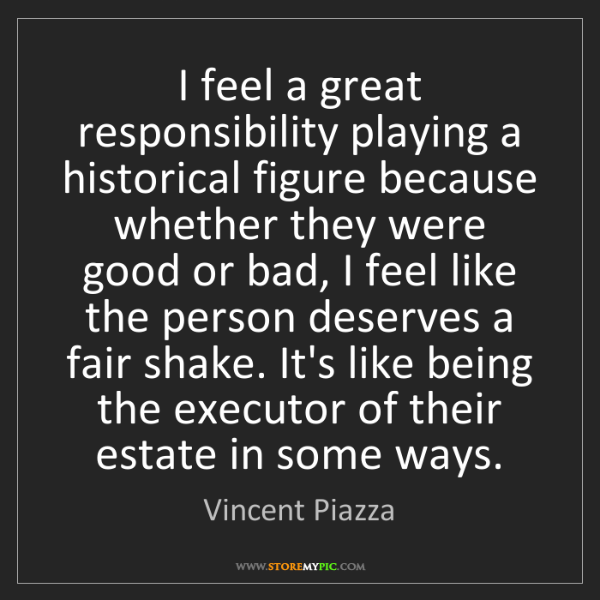 Vincent Piazza: I feel a great responsibility playing a historical figure...