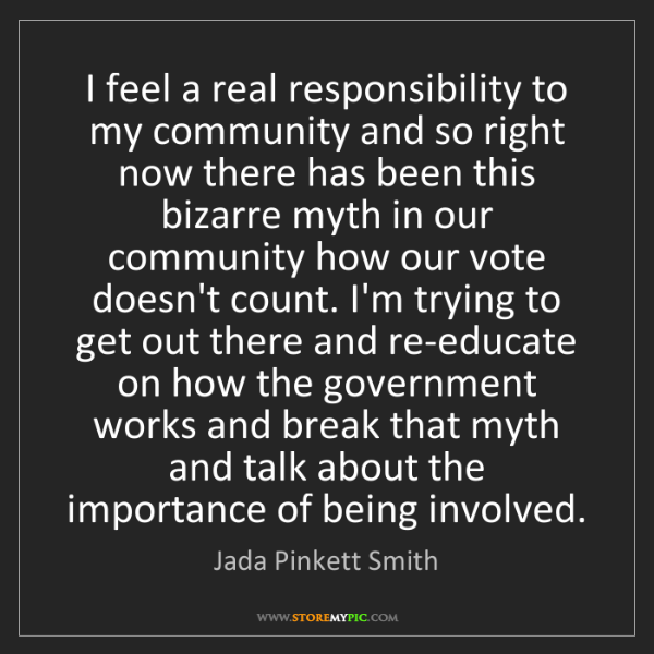 Jada Pinkett Smith: I feel a real responsibility to my community and so right...