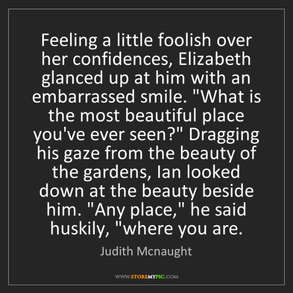 Judith Mcnaught: Feeling a little foolish over her confidences, Elizabeth...