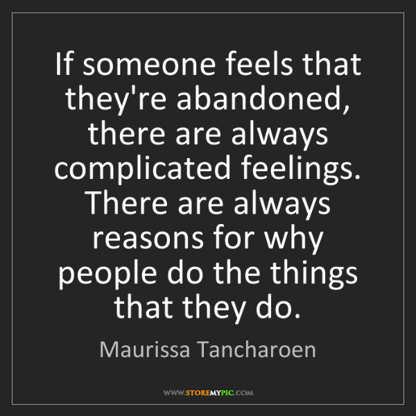 Maurissa Tancharoen: If someone feels that they're abandoned, there are always...