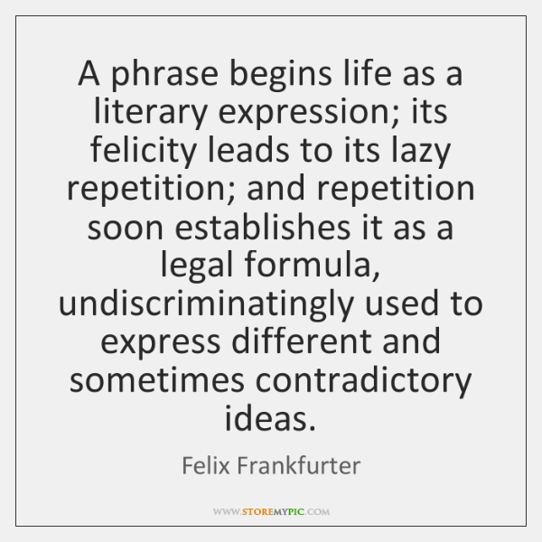 A phrase begins life as a literary expression; its felicity leads to ...