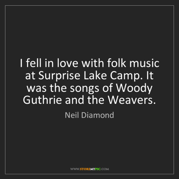 Neil Diamond: I fell in love with folk music at Surprise Lake Camp....