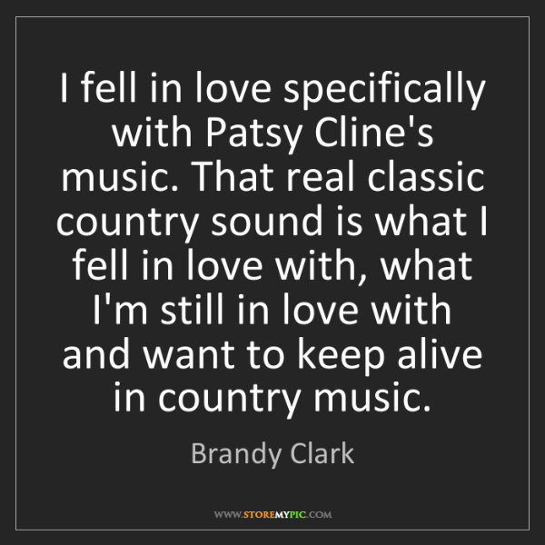 Brandy Clark: I fell in love specifically with Patsy Cline's music....
