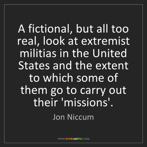 Jon Niccum: A fictional, but all too real, look at extremist militias...