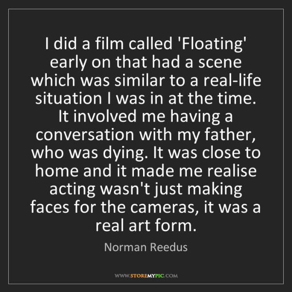 Norman Reedus: I did a film called 'Floating' early on that had a scene...