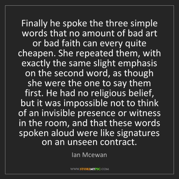 Ian Mcewan: Finally he spoke the three simple words that no amount...