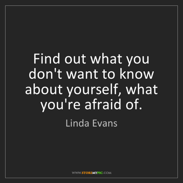 Linda Evans: Find out what you don't want to know about yourself,...