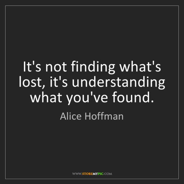 Alice Hoffman: It's not finding what's lost, it's understanding what...