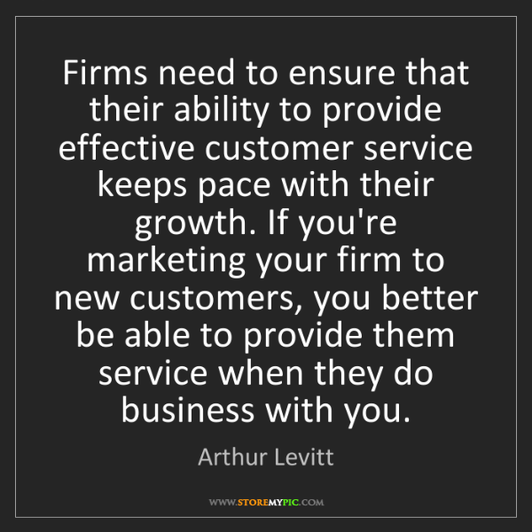 Arthur Levitt: Firms need to ensure that their ability to provide effective...