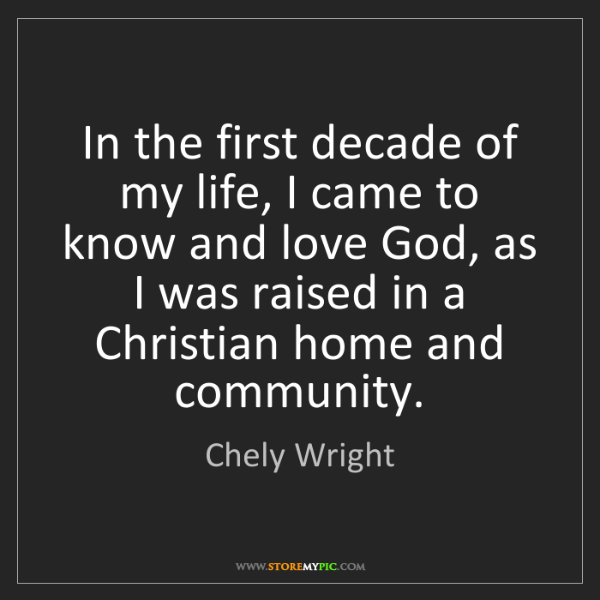 Chely Wright: In the first decade of my life, I came to know and love...