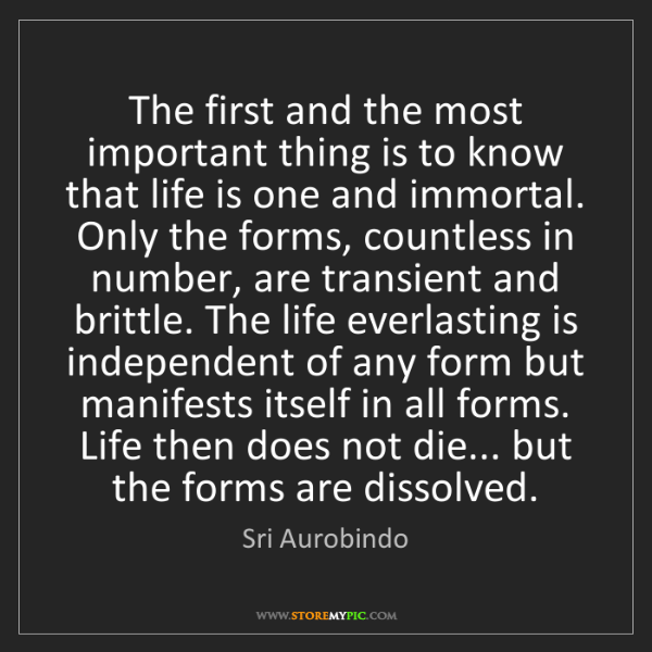 Sri Aurobindo: The first and the most important thing is to know that...