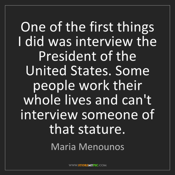 Maria Menounos: One of the first things I did was interview the President...