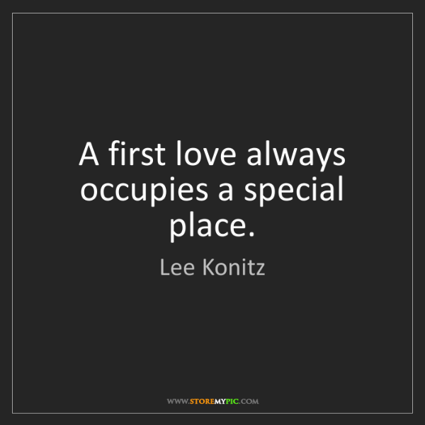Lee Konitz: A first love always occupies a special place.