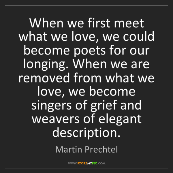 Martin Prechtel: When we first meet what we love, we could become poets...