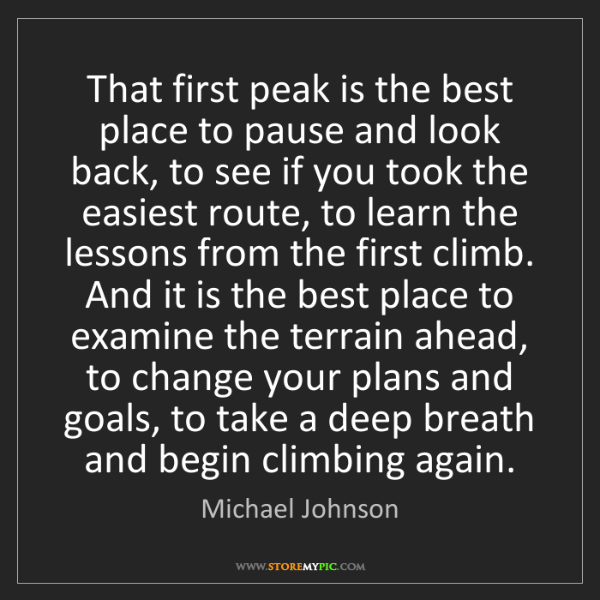 Michael Johnson: That first peak is the best place to pause and look back,...