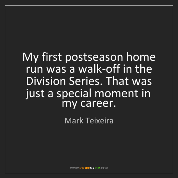Mark Teixeira: My first postseason home run was a walk-off in the Division...