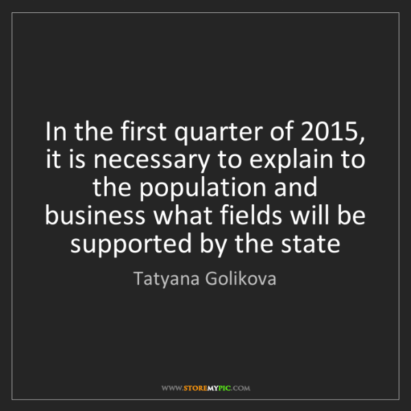 Tatyana Golikova: In the first quarter of 2015, it is necessary to explain...