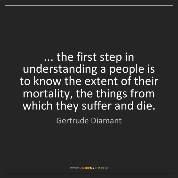 Gertrude Diamant: ... the first step in understanding a people is to know...