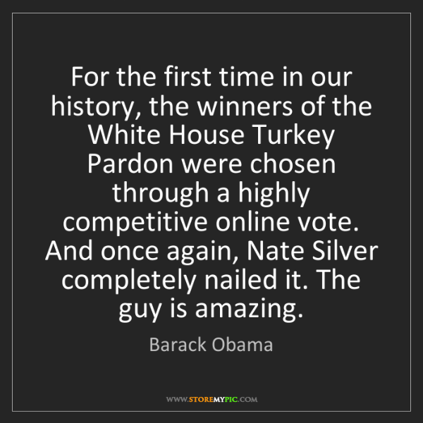 Barack Obama: For the first time in our history, the winners of the...