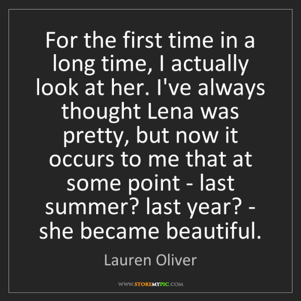 Lauren Oliver: For the first time in a long time, I actually look at...