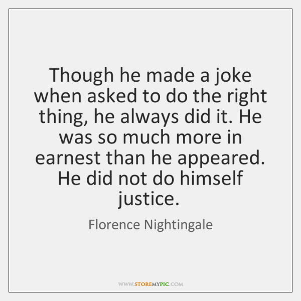 Though he made a joke when asked to do the right thing, ...