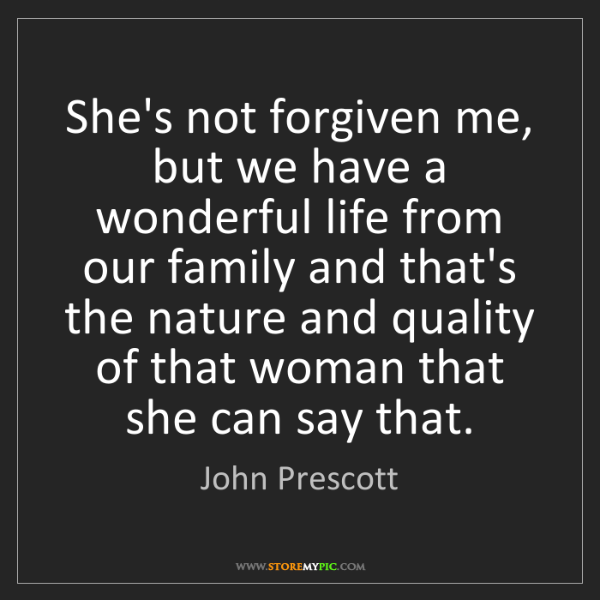 John Prescott: She's not forgiven me, but we have a wonderful life from...