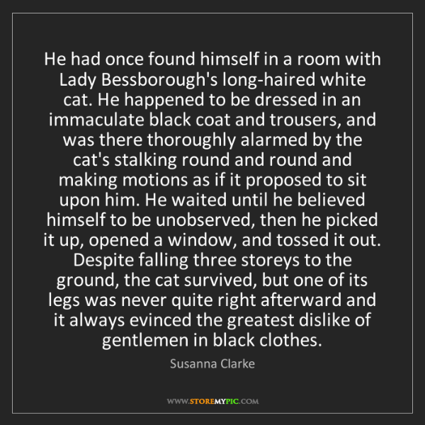 Susanna Clarke: He had once found himself in a room with Lady Bessborough's...