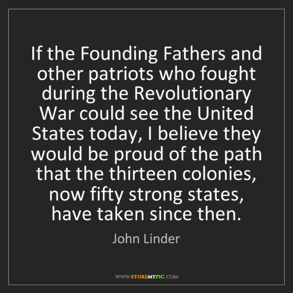 John Linder: If the Founding Fathers and other patriots who fought...