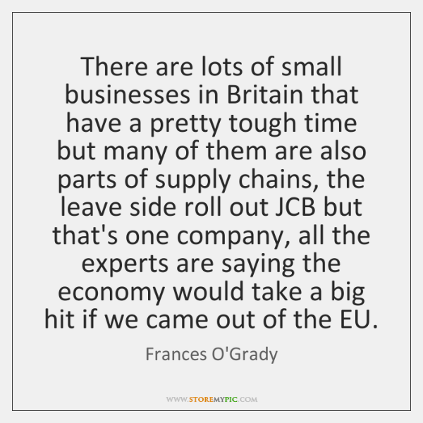 There are lots of small businesses in Britain that have a pretty ...