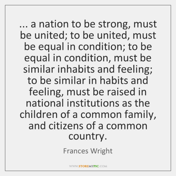 ... a nation to be strong, must be united; to be united, must ...