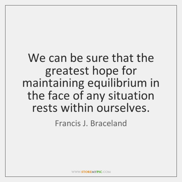 We can be sure that the greatest hope for maintaining equilibrium in ...