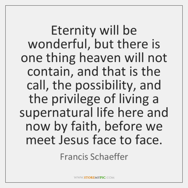 Eternity will be wonderful, but there is one thing heaven will not ...