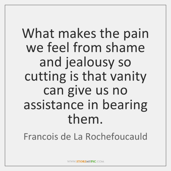 What makes the pain we feel from shame and jealousy so cutting ...