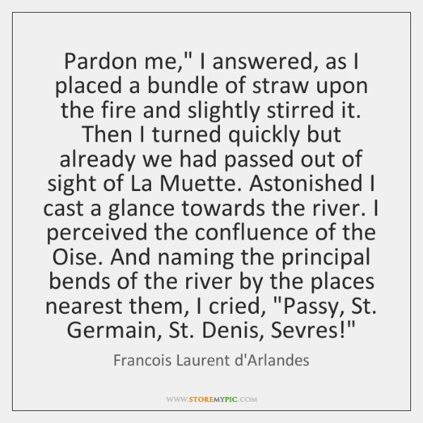 "Pardon me,"" I answered, as I placed a bundle of straw upon ..."