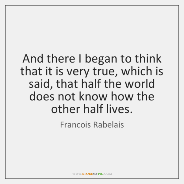 And there I began to think that it is very true, which ...