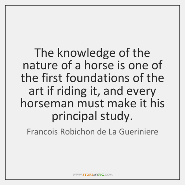 The knowledge of the nature of a horse is one of the ...