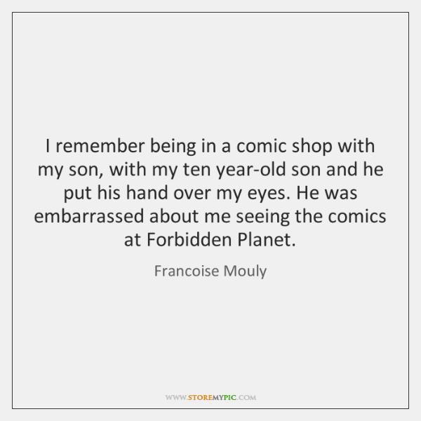 I remember being in a comic shop with my son, with my ...