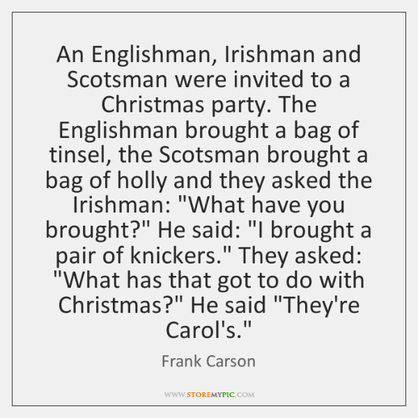 An Englishman, Irishman and Scotsman were invited to a Christmas party. The ...