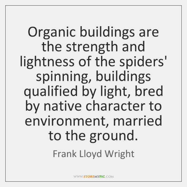 Organic buildings are the strength and lightness of the spiders' spinning, buildings ...