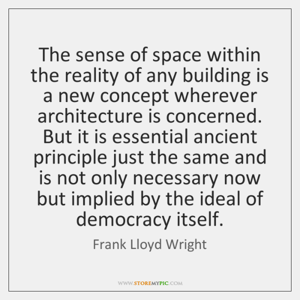 The sense of space within the reality of any building is a ...