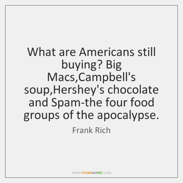What are Americans still buying? Big Macs,Campbell's soup,Hershey's chocolate and ...